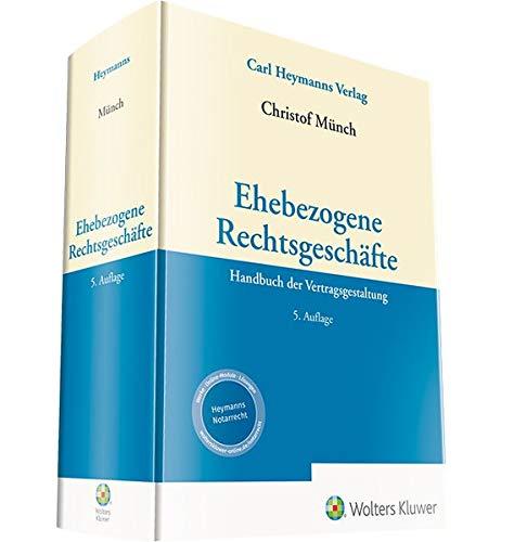 Ehebezogene Rechtsgeschäfte: Handbuch der Vertragsgestaltung