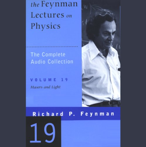 The Feynman Lectures on Physics: Volume 19, Masers and Light audiobook cover art