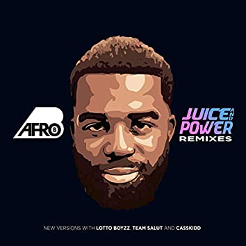 Juice and Power (Remixes)