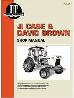Case & David Brown Shop Manual: Series 770, 870, 970, 1070, 1170, 1175/Models 885, 995, 1210, 1212, 1410, 1412/Model 770, 780, 880 (After Serial No. 52100), 990 (After Serial No. 467870) 1200, 3800, 4600/Models 1270, 1370, 1570 (I & T Shop Service Manuals) (Paperback) - Common