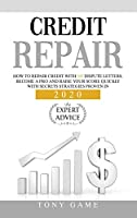 Credit Repair: How to repair credit with 609 dispute letters. Become a pro and raise your score quickly with secrets strategies proven in 2020