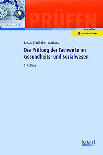 Die Prüfung der Fachwirte im Gesundheits- und Sozialwesen (Prüfungsbücher für Fachwirte und Fachkaufleute)
