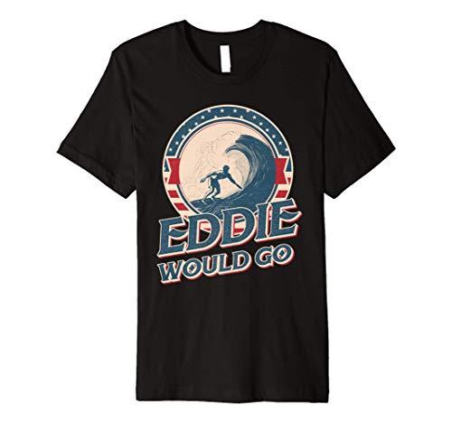 Eddie would go Premium T-Shirt