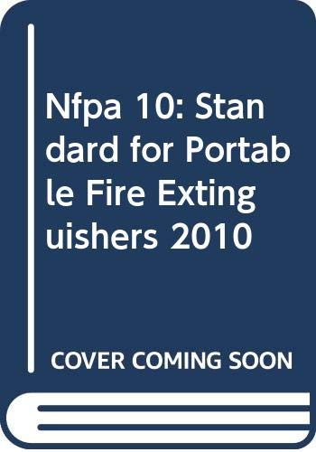 Nfpa 10: Standard for Portable Fire Extinguishers 2010