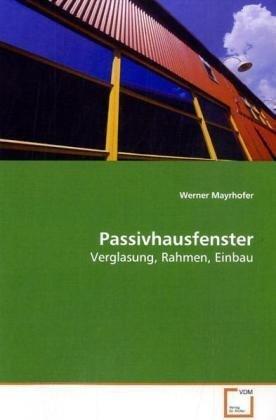 Mayrhofer, W: Passivhausfenster