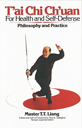 T'Ai Chi Ch'uan for Health and Self-Defense: Philosophy and Practice