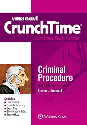 Compare Textbook Prices for Emanuel CrunchTime for Criminal Procedure Emanuel CrunchTime Series 10 Edition ISBN 9781543805758 by Emanuel, Steven L.