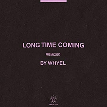 Long Time Coming (Whyel Remix)
