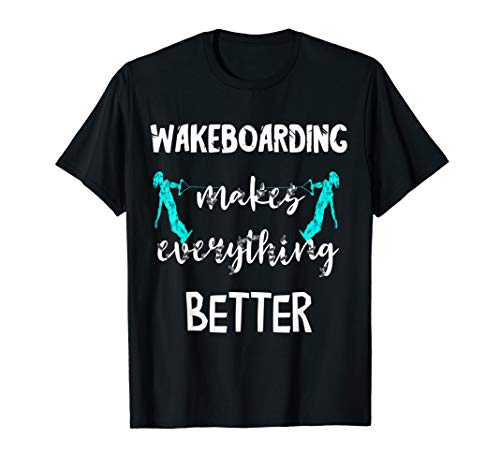 Wakeboarden Macht Alles Besser Wakeboarder Wakeboard Skier T-Shirt