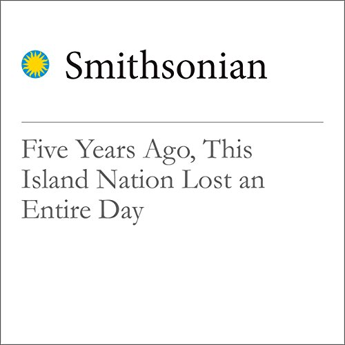Five Years Ago, This Island Nation Lost an Entire Day cover art