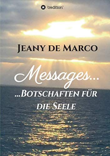 Messages...: ...Botschaften für die Seele