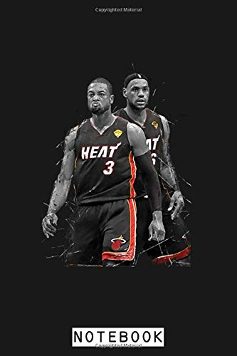 Lebron James And Dwyane Wade Notebook: Planner, Diary, Journal, Matte Finish Cover, Lined College Ruled Paper, 6x9 120 Pages
