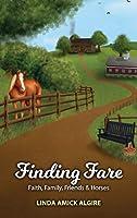 Finding Fare: Faith, Family, Friends & Horses