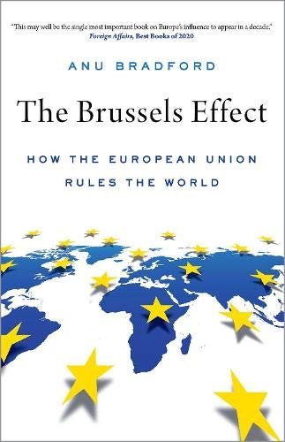 Compare Textbook Prices for The Brussels Effect: How the European Union Rules the World  ISBN 9780190088651 by Bradford, Anu