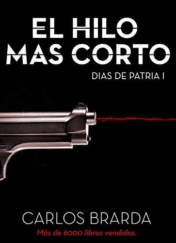 EL HILO MAS CORTO: CARLOS BRARDA
