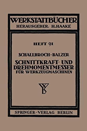 Schnittkraft-und Drehmomentmesser für Werkzeugmaschinen (Werkstattbücher (45), Band 45)