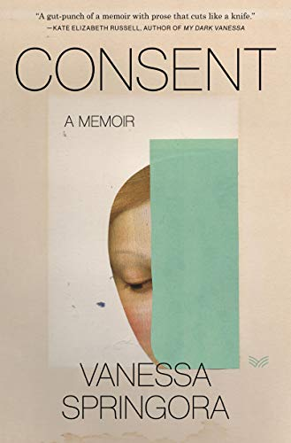Compare Textbook Prices for Consent: A Memoir  ISBN 9780063047884 by Springora, Vanessa,Lehrer, Natasha