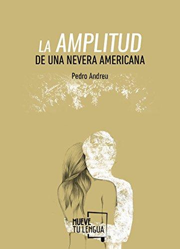 LA AMPLITUD DE UNA NEVERA AMERICANA (Poesía)