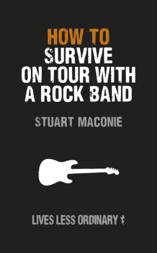 How to Survive on Tour with a Rock Band: Lives Less Ordinary (English Edition)
