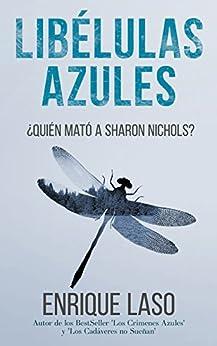 LIBÉLULAS AZULES: Una novela negra cargada de suspenso (Ethan Bush nº 3) de [Enrique Laso]