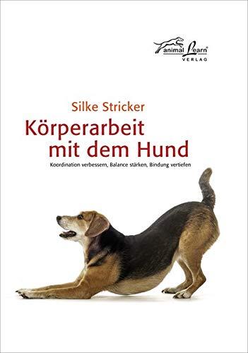 Körperarbeit mit dem Hund: Koordination verbessern, Balance stärken, Bindung vertiefen