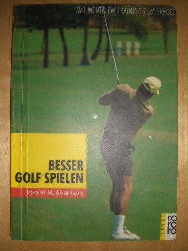 Besser Golf spielen - Mit mentalem Training zum Erfolg