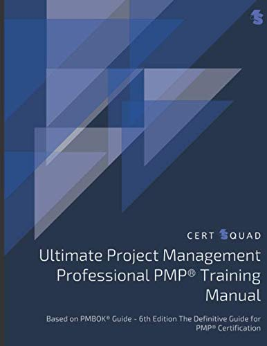 Ultimate Project Management Professional PMP® Training Manual: Based on PMBOK® Guide - 6th Edition The Definitive Guide for PMP® Certification