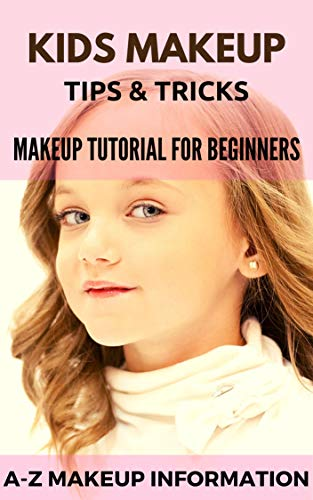 Kids Makeup Tips and Tricks | Makeup Tutorial for Beginners: How to do makeup on kids? | Friendly A-Z Makeup Information