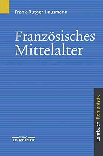 Französisches Mittelalter: Lehrbuch Romanistik