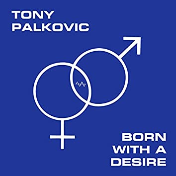 Born With a Desire