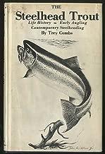 Steelhead Trout - Life History - Early Angling - Contemporary Steelheading