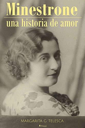 MINESTRONE, Una Historia de Amor: Es una historia escrita con el corazón en homenaje a las mujeres