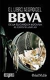 El libro negro del BBVA: De la oligarquía vizcaina al caso Villarejo (ORREAGA)...