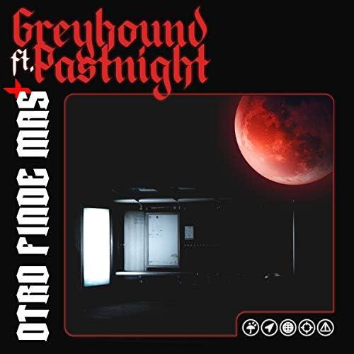 Greyhound feat. Pastnight