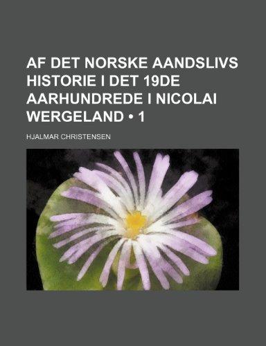 Af Det Norske Aandslivs Historie I Det 19de Aarhundrede I Nicolai Wergeland (1)