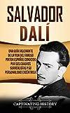 Salvador Dalí: Una Guía Fascinante de la Vida del Famoso Pintor Español conocido por sus Cuadros Surrealistas y su Personalidad Excéntrica