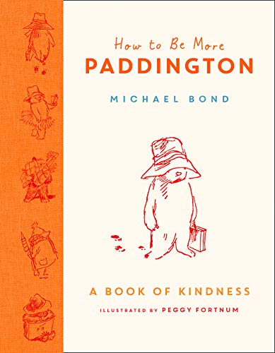 How to Be More Paddington: A Book of Kindness (English Edition)