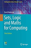 Sets, Logic and Maths for Computing, 3rd Edition Front Cover