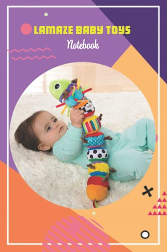 Lamaze Baby Toys Notebook: Notebook Journal  Diary/ Lined - Size 6x9 Inches...