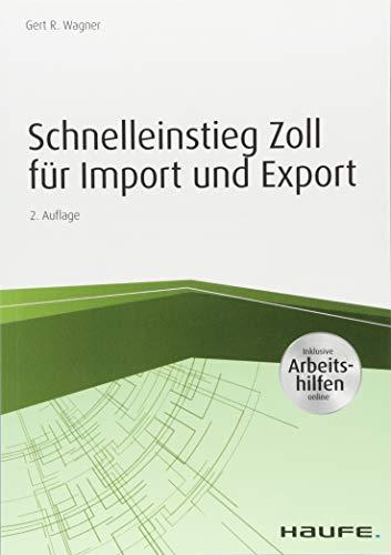 Schnelleinstieg Zoll für Import und Export - inkl. Arbeitshilfen online (Haufe Fachbuch)