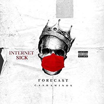 Internet Sick (feat. Forecast)