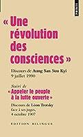"""Une R'Volution Des Consciences . Discours D'Aung San Suu Kyi, 9 Juillet 1990 - Suivi de """"Appeler Le Peuple La Lutte Ouverte,"""" Discours de L'On Trotsky Face Ses Juges, 4 Octobre 1907"""