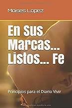 En Sus Marcas... Listos... Fe: Principios para el Diario Vivir (Spanish Edition)
