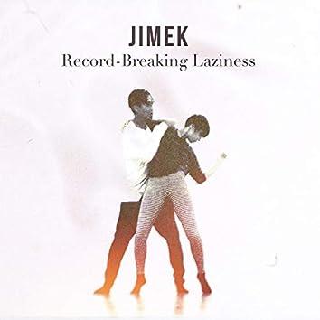 Record-Breaking Laziness