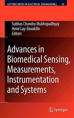 Advances in Biomedical Sensing, Measurements, Instrumentation and Systems (Lecture Notes in Electrical Engineering (55), Band 55)