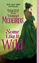 SOME LIKE IT WILD By Medeiros, Teresa (Author) Mass Market Paperbound on 31-Mar-2009