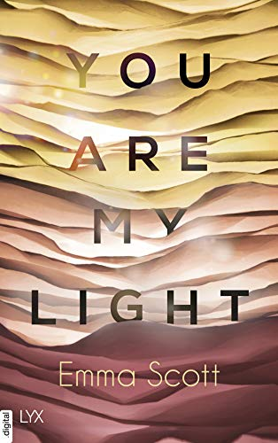 """You are my Light: Die Novella zu """"The Light in Us (Light-in-us-Reihe)"""