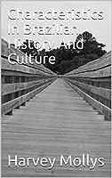 Characteristics In Brazilian History And Culture (English Edition)