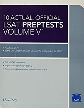10 Actual Official LSAT PrepTests Volume V   PrepTests 62–71   Lsat Series
