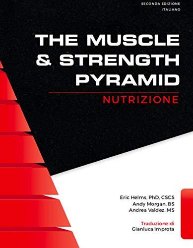 The muscle & strength pyramid: nutrizione. Ediz. integrale